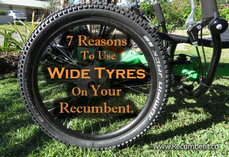 7 Reasons To Use Wide Tyres on Your Recumbent